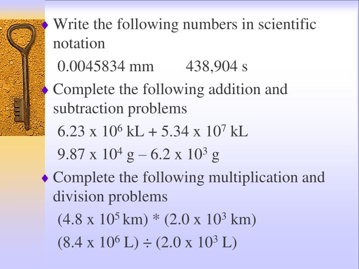Write the following numbers in scientific notation