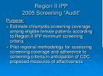 region ii ipp 2005 screening audit