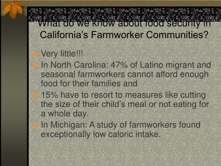 What do we know about food security in California's Farmworker Communities?