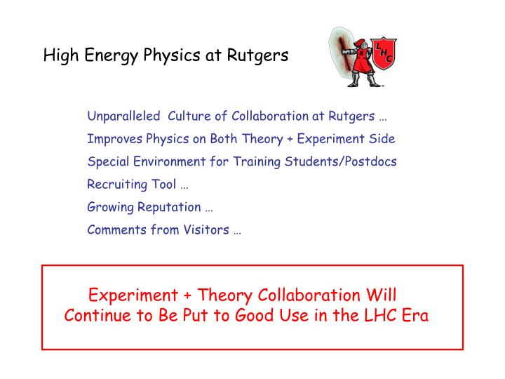 High Energy Physics at Rutgers