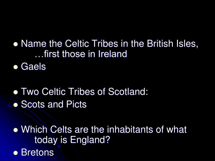 Name the Celtic Tribes in the British Isles, …first those in Ireland