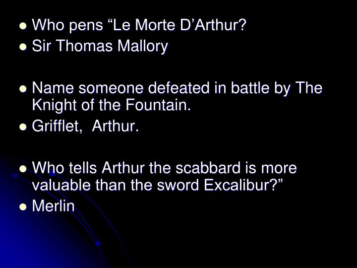 "Who pens ""Le Morte D'Arthur?"