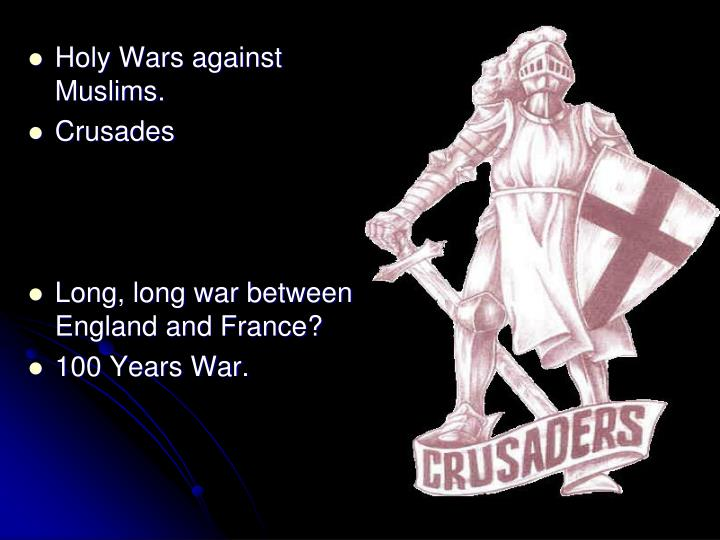 Holy Wars against Muslims.