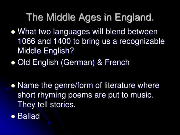 The Middle Ages in England.