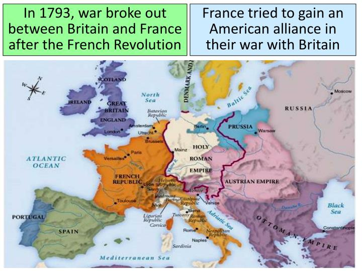 In 1793, war broke out between Britain and France after the French Revolution