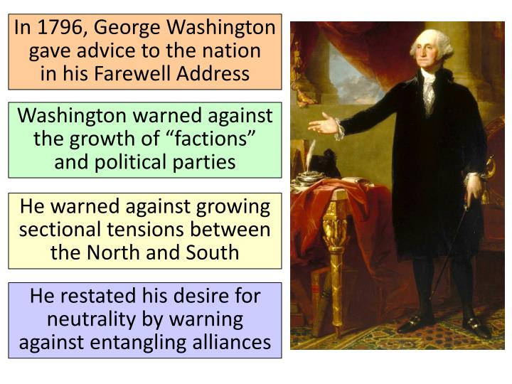 In 1796, George Washington gave advice to the nation