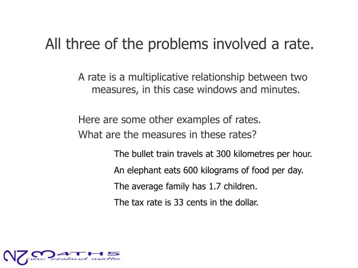 All three of the problems involved a rate.