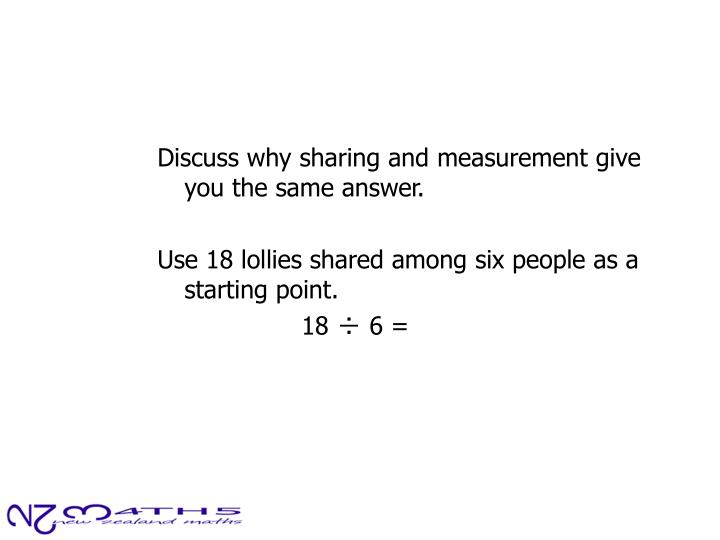 Discuss why sharing and measurement give you the same answer.