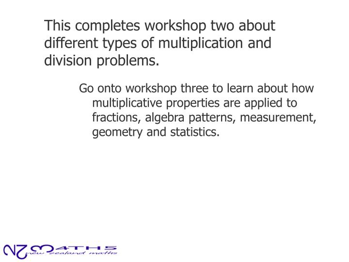 This completes workshop two about different types of multiplication and division problems.