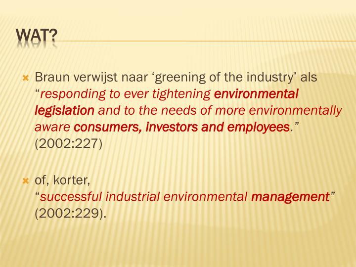 """Braun verwijst naar 'greening of the industry' als """""""