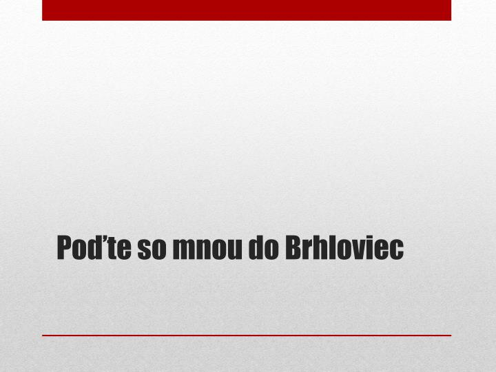 Po te so mnou do brhloviec