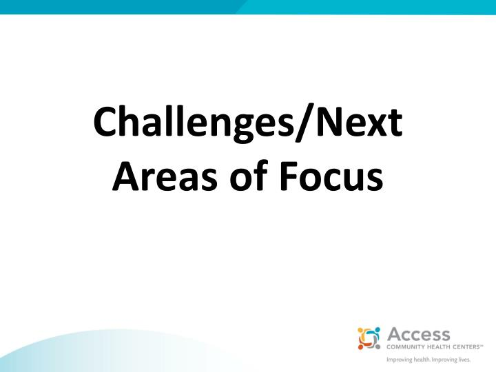 Challenges/Next