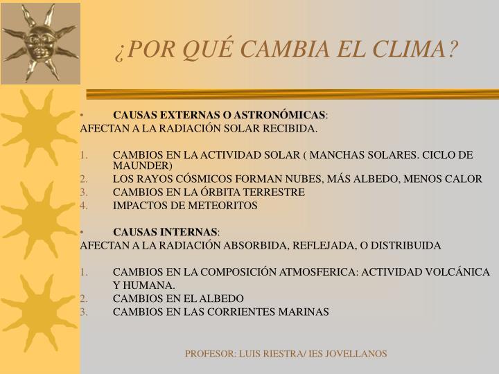 ¿POR QUÉ CAMBIA EL CLIMA?
