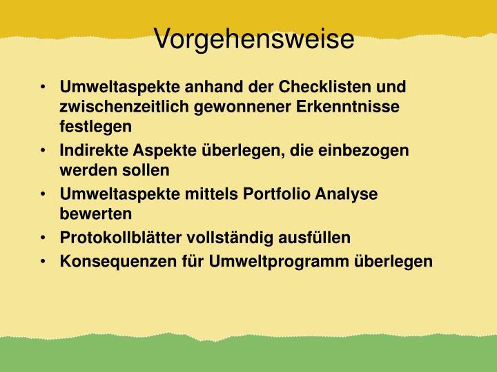 Umweltaspekte anhand der Checklisten und zwischenzeitlich gewonnener Erkenntnisse festlegen