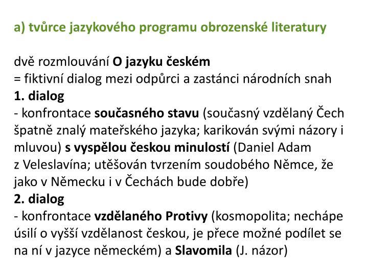 a) tvůrce jazykového programu obrozenské