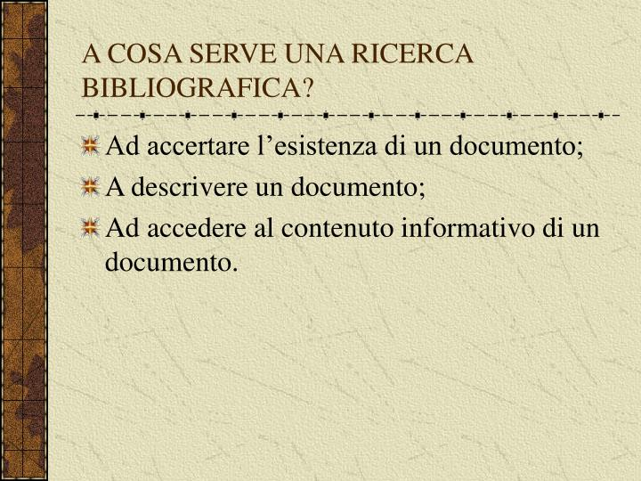 A COSA SERVE UNA RICERCA BIBLIOGRAFICA?