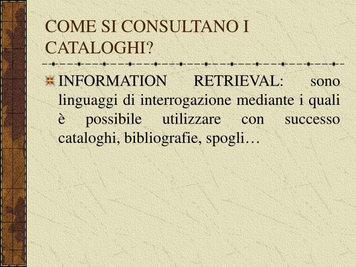 COME SI CONSULTANO I CATALOGHI?