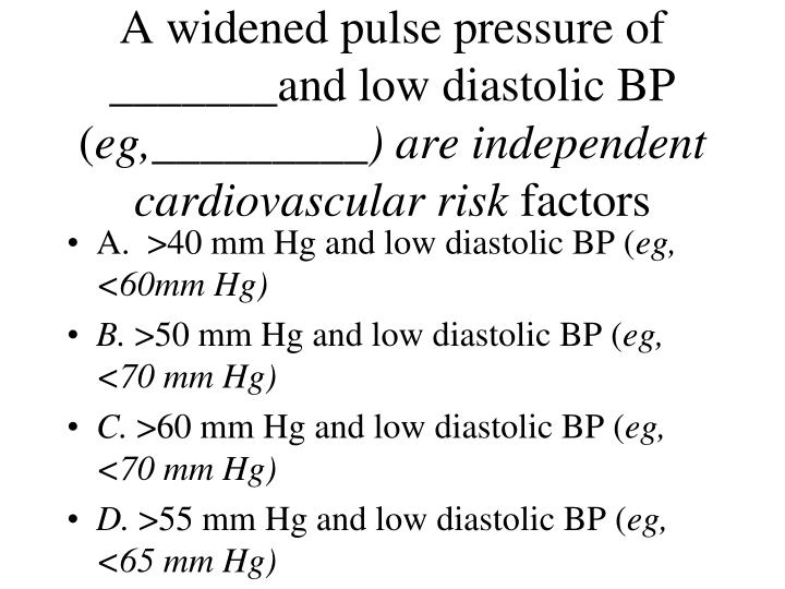 A widened pulse pressure of _______and low diastolic BP (
