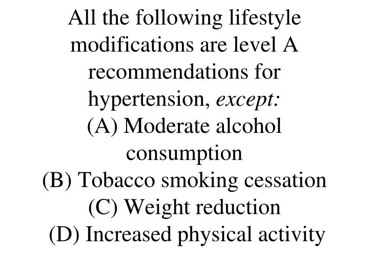 All the following lifestyle modifications are level A recommendations for hypertension,
