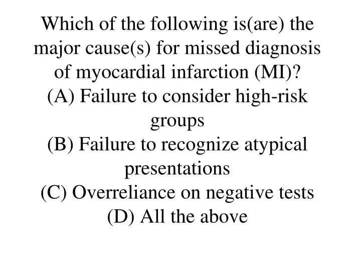Which of the following is(are) the major cause(s) for missed diagnosis of myocardial infarction (MI)?