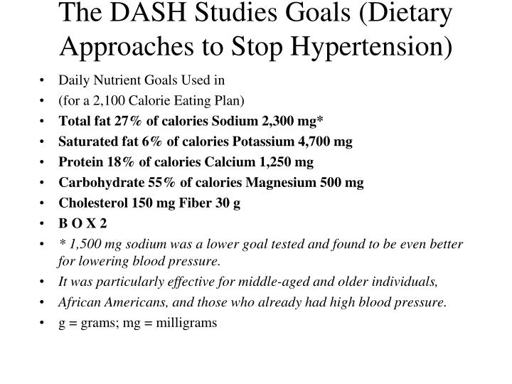 The DASH Studies Goals (Dietary Approaches to Stop Hypertension)