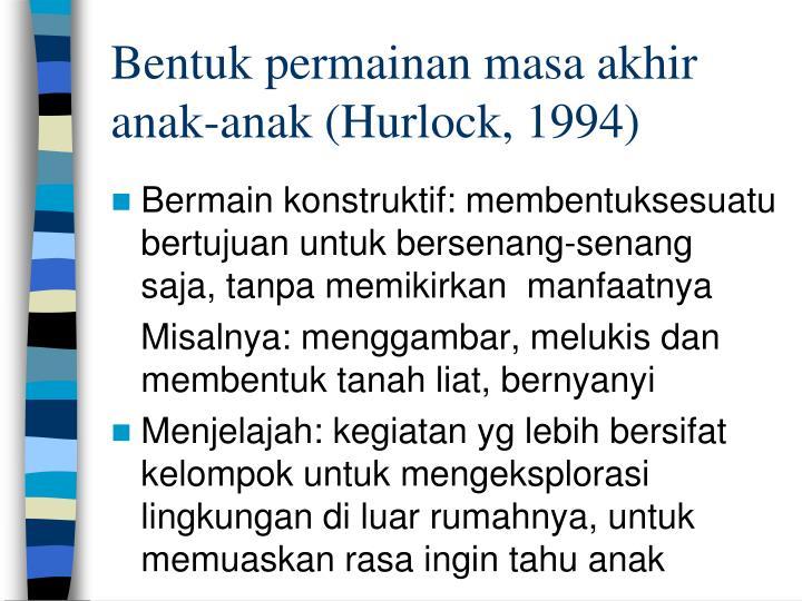 Bentuk permainan masa akhir anak-anak (Hurlock, 1994)