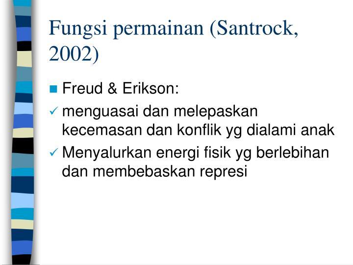 Fungsi permainan (Santrock, 2002)