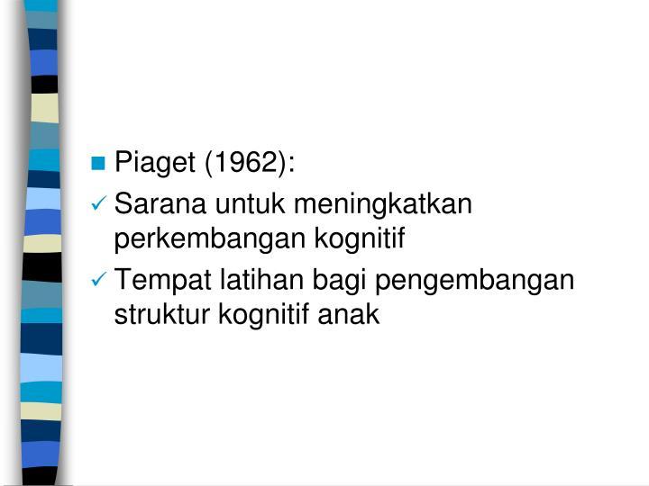 Piaget (1962):
