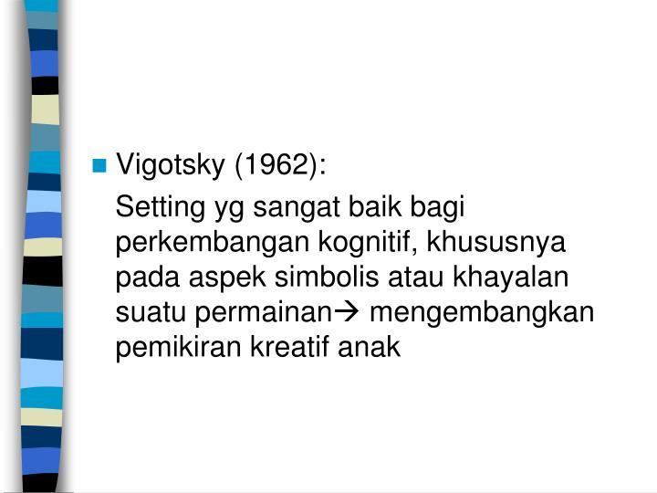 Vigotsky (1962):
