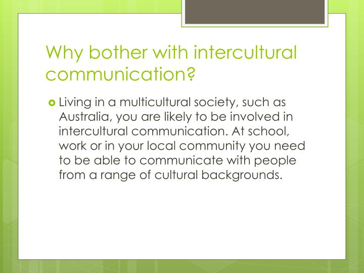 Why bother with intercultural communication?