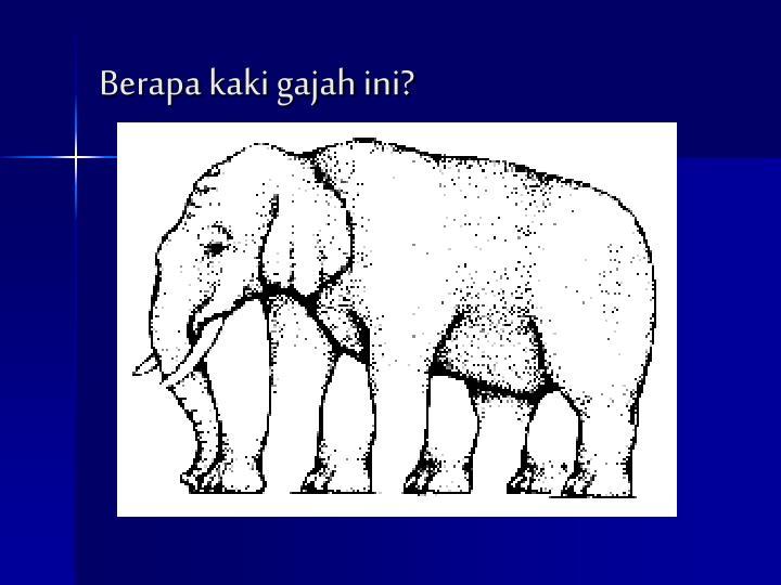 Berapa kaki gajah ini?