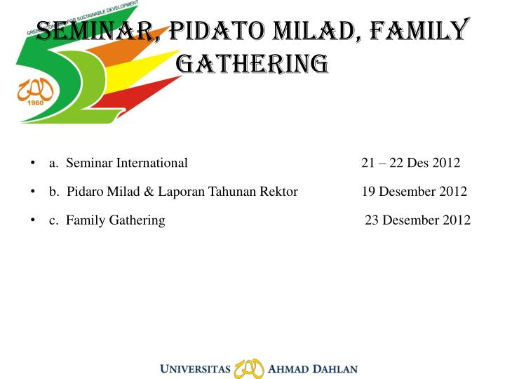 SEMINAR, PIDATO MILAD, FAMILY GATHERING