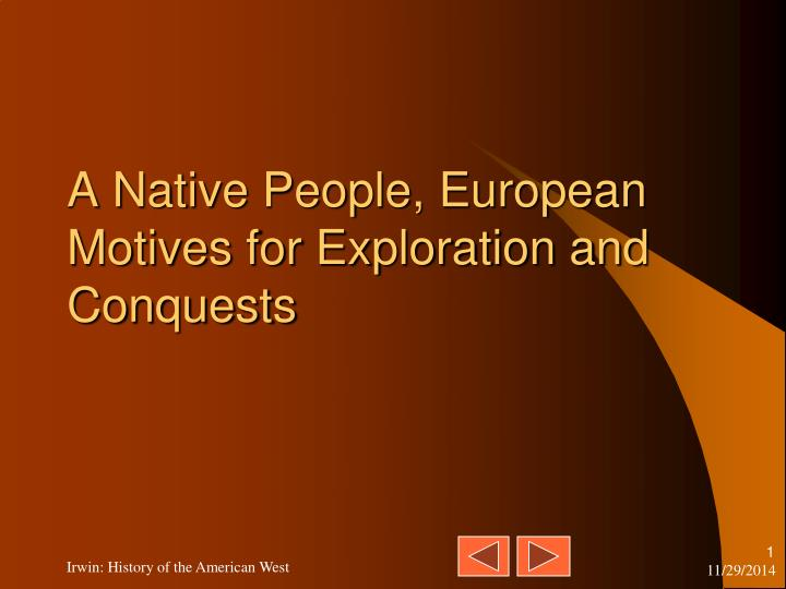 A native people european motives for exploration and conquests
