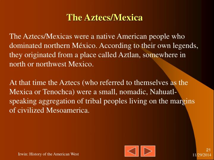 The Aztecs/Mexica