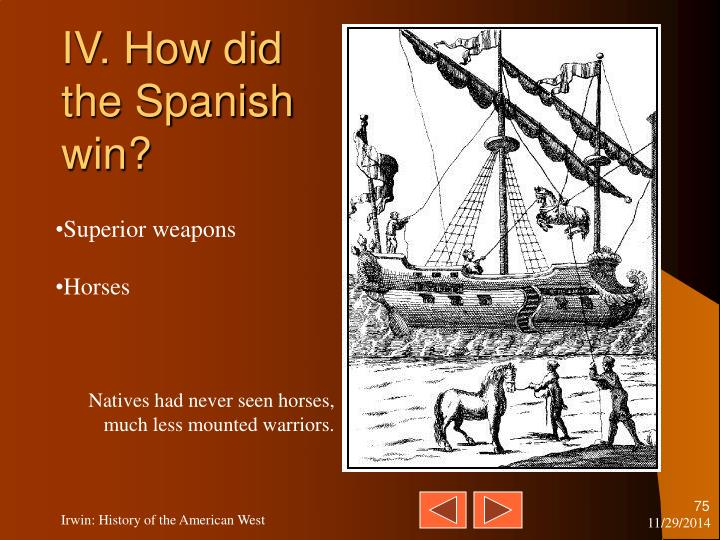IV. How did the Spanish win?