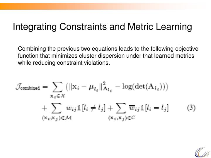 Integrating Constraints and Metric Learning