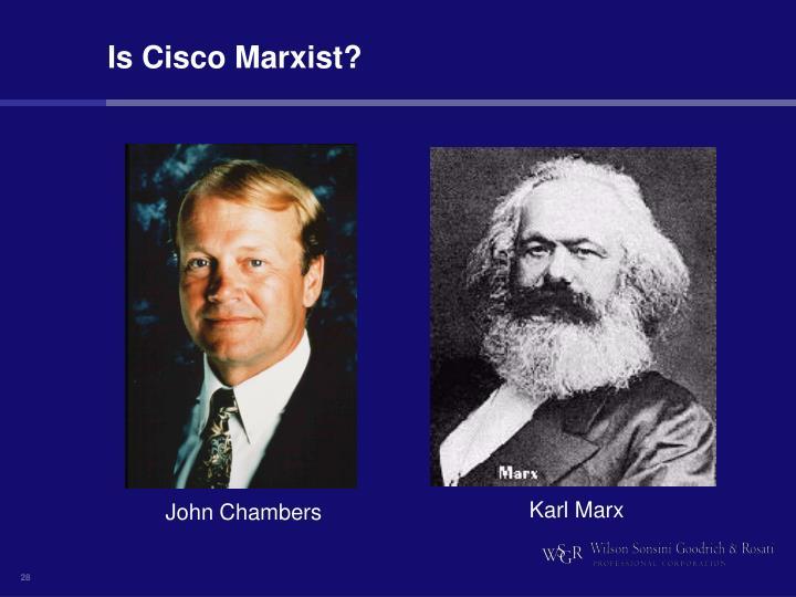 Is Cisco Marxist?