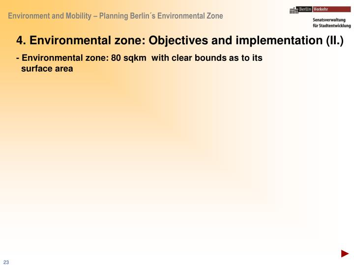 4. Environmental zone: Objectives and implementation (II.)