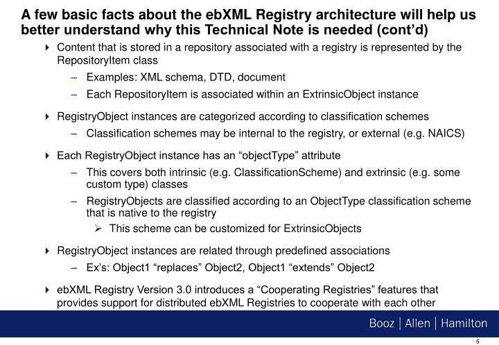 A few basic facts about the ebXML Registry architecture will help us better understand why this Technical Note is needed (cont'd)