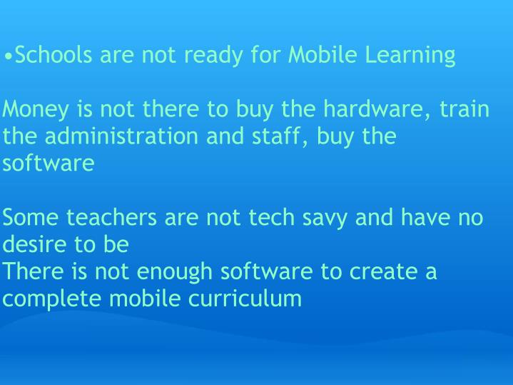 Schools are not ready for Mobile Learning