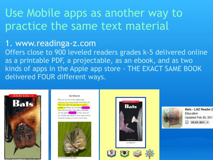 Use Mobile apps as another way to practice the same text material
