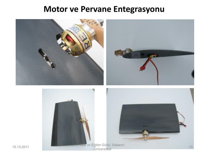 Motor ve Pervane Entegrasyonu