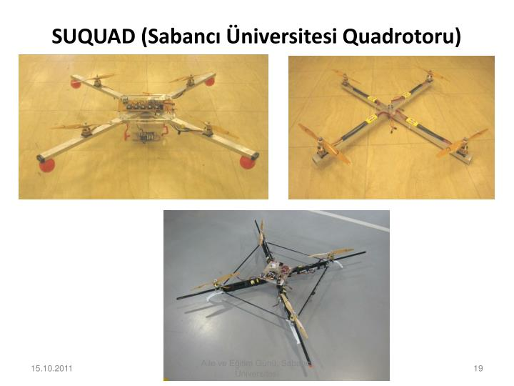 SUQUAD (Sabancı Üniversitesi Quadrotoru)