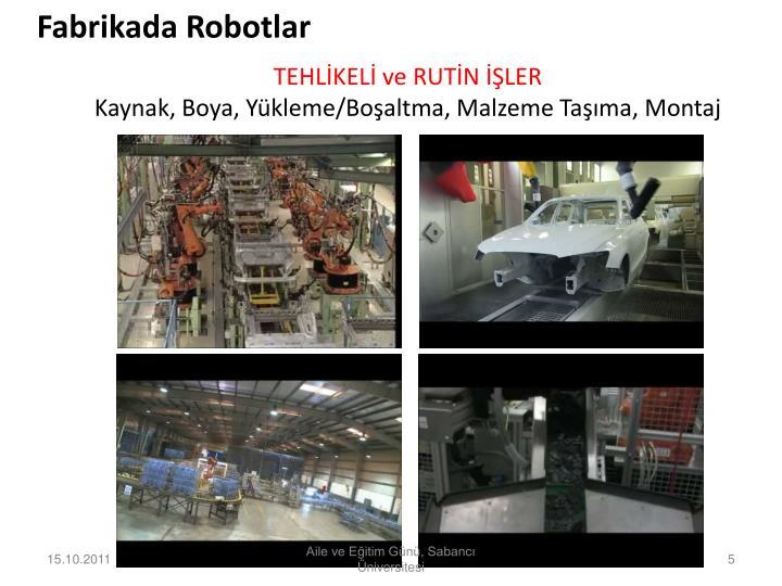 Fabrikada Robotlar