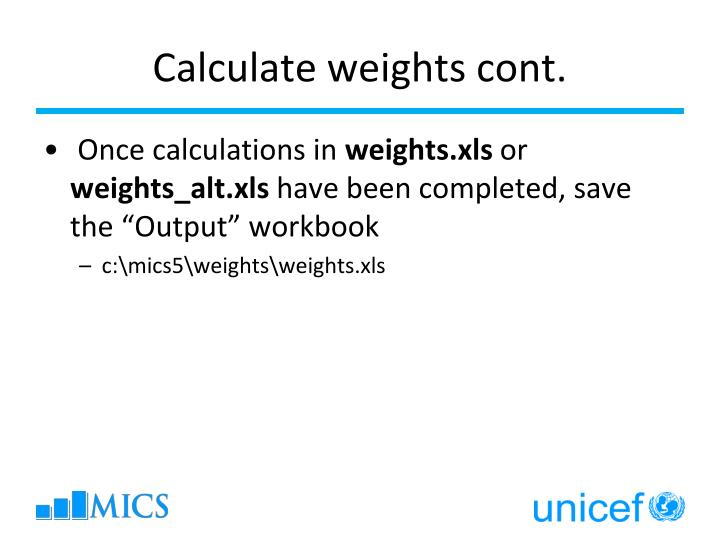 Calculate weights cont.