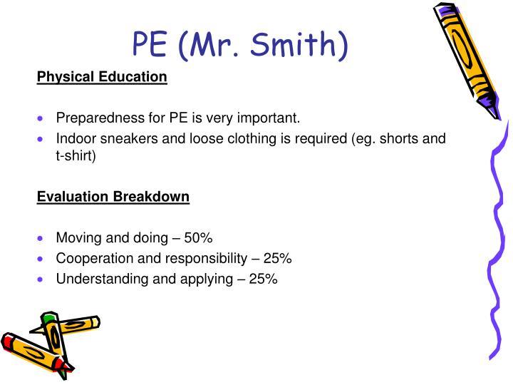 PE (Mr. Smith)