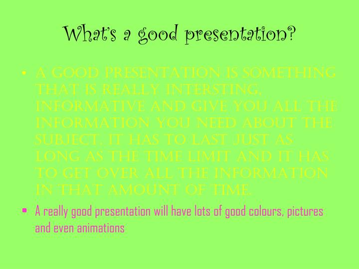 What's a good presentation?