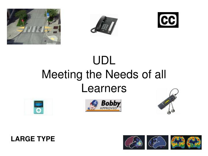 Udl meeting the needs of all learners