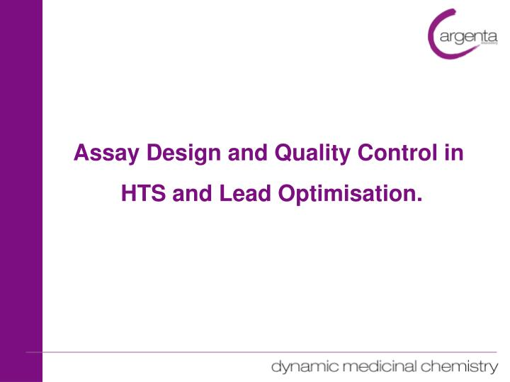 Assay Design and Quality Control in