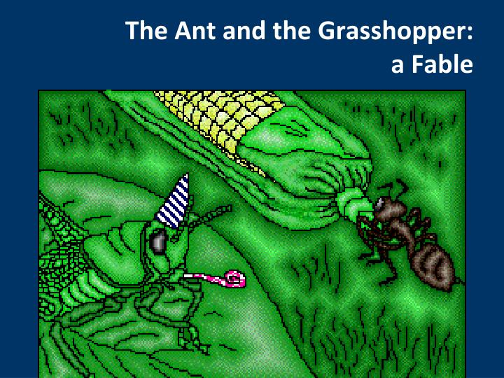 The Ant and the Grasshopper: